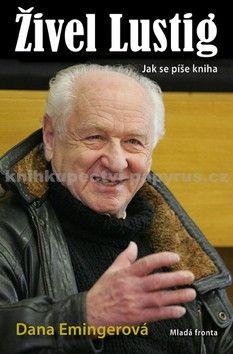 Dana Emingerová: Živel Lustig - Jak se píše kniha cena od 199 Kč