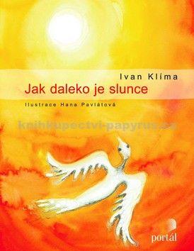 Ivan Klíma: Jak daleko je slunce cena od 171 Kč