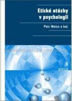 Petr Weiss: Etické otázky v psychologii cena od 385 Kč