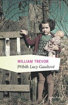 William Trevor: Příběh Lucy Gaultové cena od 172 Kč