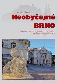 Jaroslav Štěpaník: Neobyčejné Brno cena od 245 Kč
