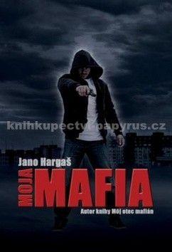 Jano Hargaš: Moja mafia cena od 64 Kč