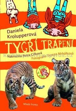 Daniela Krolupperová, Petra Cífková: Tygří trápení - Zítra v ZOO! cena od 178 Kč