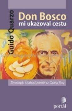 Guido Quarzo: Don Bosco mi ukazoval cestu cena od 68 Kč