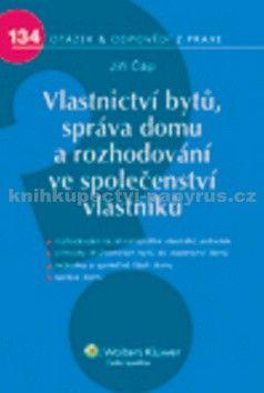 Jiří Čáp: Vlastnictví bytů, správa domu a rozhodování ve společenství vlastníků cena od 175 Kč