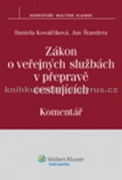 Daniela Kovalčíková, Jan Štandera: Zákon o veřejných službách v přepravě cestujících Komentář cena od 281 Kč