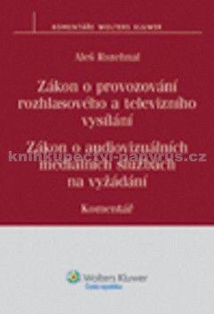 Aleš Rozehnal: Zákon o provozování rozhlasového a televizního vysílání cena od 363 Kč