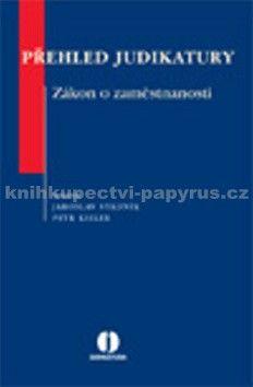 Jaroslav Stádník, Petr Kieler: Přehled judikatury Zákon o zaměstnanosti cena od 271 Kč