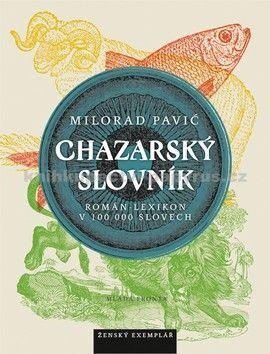 Milorad Pavić: Chazarský slovník cena od 221 Kč