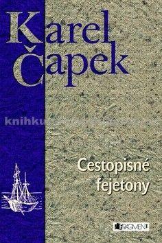 Karel Čapek: Cestopisné fejetony cena od 186 Kč