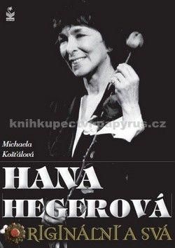 Michaela Košťálová: Hana Hegerová, originální a svá cena od 179 Kč
