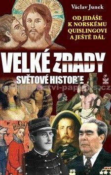 Václav Junek: Velké zrady světové historie cena od 111 Kč