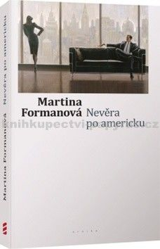 Martina Formanová: Nevěra po americku cena od 172 Kč