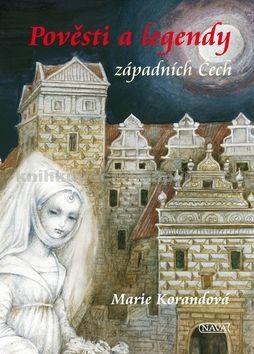 Marie Korandová, Marie Lacigová: Pověsti a legendy západních Čech cena od 229 Kč