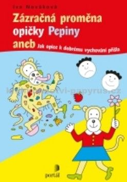 Iva Nováková: Zázračná proměna opičky Pepiny cena od 110 Kč