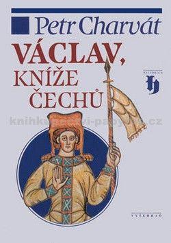 Petr Charvát: Václav, kníže Čechů cena od 75 Kč