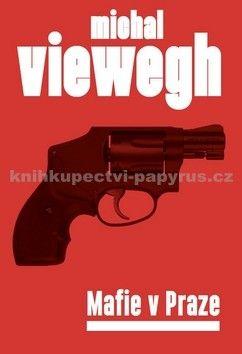 Michal Viewegh: Mafie v Praze cena od 203 Kč
