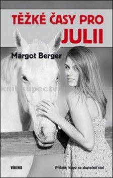 Margot Berger: Těžké časy pro Julii cena od 138 Kč