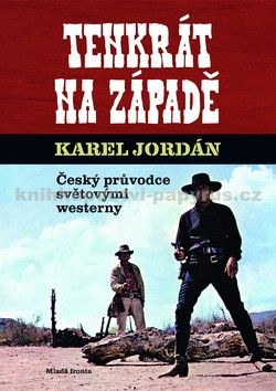 Karel Jordán: Tenkrát na Západě cena od 268 Kč