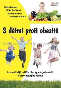 Zlatko Marinov, Ulrika Barčáková, Marie Nesrstová, Dalibor Pastucha: S dětmi proti obezitě cena od 168 Kč