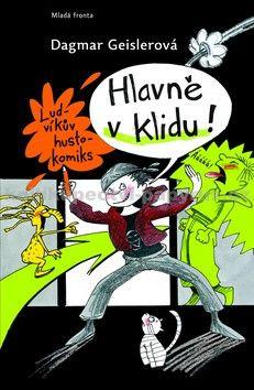 Dagmar Geisler: Hlavně v klidu! - Ludvíkův hustokomiks cena od 100 Kč