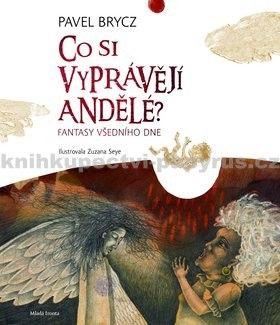 Pavel Brycz, Zuzana Seye: Co si vyprávějí andělé cena od 163 Kč