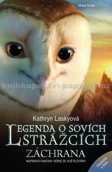Kathryn Lasky: Legenda o sovích strážcích 3 - Záchrana cena od 197 Kč