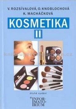 Rozsívalová a V.: KOSMETIKA II pro studijní obor Kosmetička, 2. vydání cena od 187 Kč
