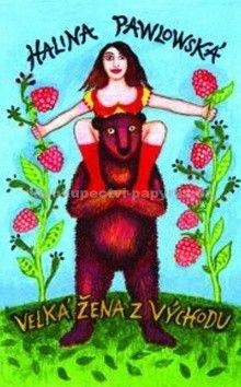 Halina Pawlowská: Velká žena z Východu cena od 156 Kč