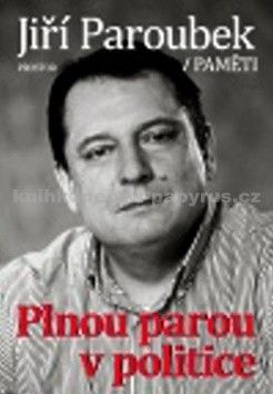 Jiří Paroubek: Plnou parou v politice cena od 197 Kč