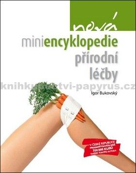 Igor Bukovský: Nová miniencyklopedie přírodní léčby cena od 214 Kč