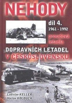 Ladislav Keller, Václav Kolouch: Nehody dopravních letadel v Československu 1961 - 1992 (4. díl) cena od 335 Kč
