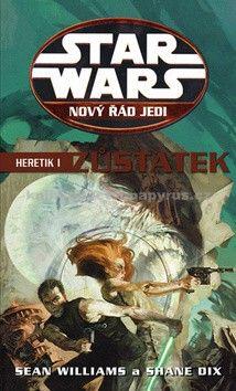 Shane Dix, Sean Williams: Star Wars: Nový řád Jedi - Heretik - Zůstatek cena od 0 Kč