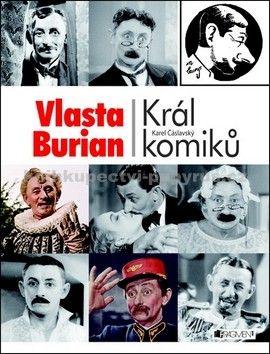 Karel Čáslavský: Vlasta Burian - Král komiků cena od 203 Kč