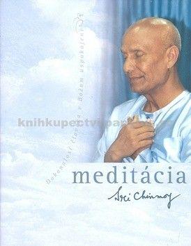 Sri Chinmoy: Meditácia cena od 169 Kč