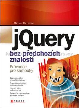 Marián Margorín: jQuery bez předchozích znalostí cena od 233 Kč