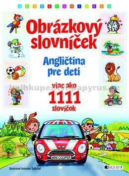 Antonín Šplíchal: Angličtina pre deti - Obrázkový slovníček - viac ako 1111 slovíčok cena od 187 Kč