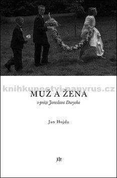 Jan Hojda: Muž a žena v próze Jaroslava Durycha cena od 196 Kč