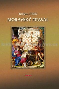 Dušan Uhlíř: Moravský pitaval cena od 183 Kč