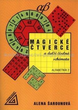 Šarounová Alena: Magické čtverce a další číselná schémata cena od 81 Kč