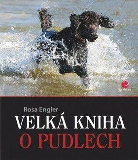Engler Rosa: Velká kniha o pudlech cena od 117 Kč