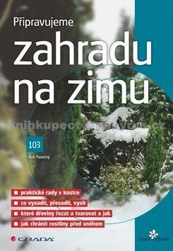 Petr Pasečný: Připravujeme zahradu na zimu cena od 59 Kč