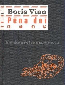 Boris Vian: Pěna dní cena od 199 Kč