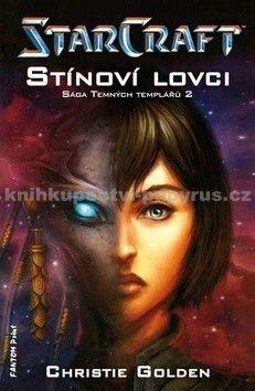 Christie Golden: StarCraft - Templáři 2 - Stínoví lovci cena od 143 Kč