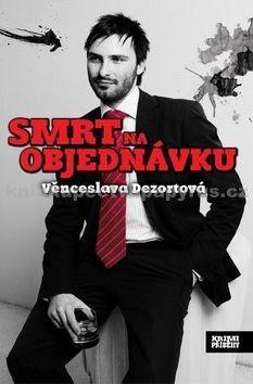 Věnceslava Dezortová: Smrt na objednávku cena od 37 Kč