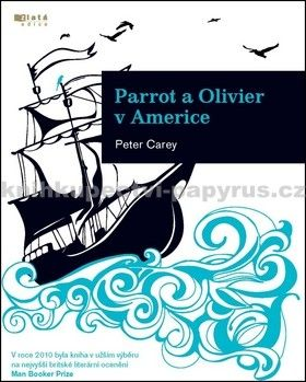 Peter Carey: Parrot a Olivier v Americe cena od 0 Kč