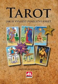 Kathleen McCormack: Tarot - Jak si vyložit poselství karet cena od 119 Kč