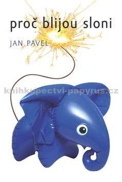 Jan Pavel: Proč blijou sloni cena od 149 Kč