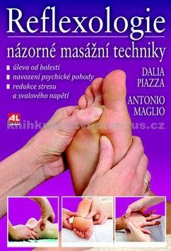 Antonio Maglio/ Dalia Piazza: Reflexologie Názorné masážní techniky cena od 266 Kč