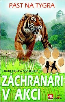 J. Burchett: Záchranáři v akci Past na tygra cena od 120 Kč